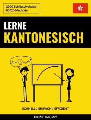 Lerne Kantonesisch - Schnell / Einfach / Effizient