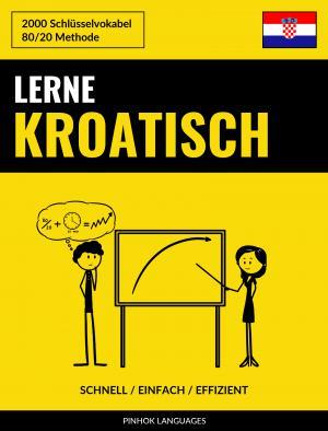 Lerne Kroatisch - Schnell / Einfach / Effizient