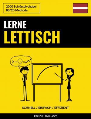 Lerne Lettisch - Schnell / Einfach / Effizient