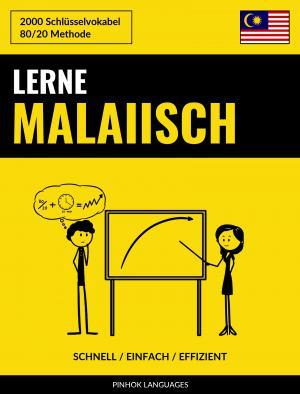 Lerne Malaiisch - Schnell / Einfach / Effizient