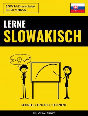 Lerne Slowakisch - Schnell / Einfach / Effizient