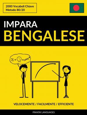 Impara il Bengalese - Velocemente / Facilmente / Efficiente