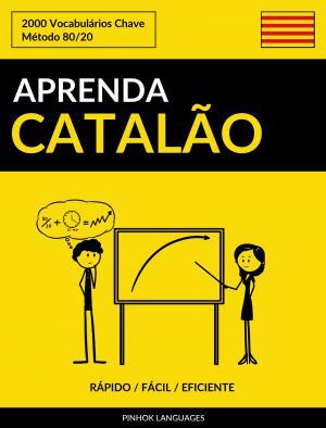 Aprenda Catalão - Rápido / Fácil / Eficiente