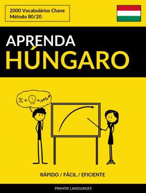 Aprenda Húngaro - Rápido / Fácil / Eficiente